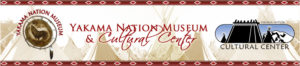 Yakama Nation Museum & Cultural Center – Confederated Tribes and Bands of the Yakama Nation